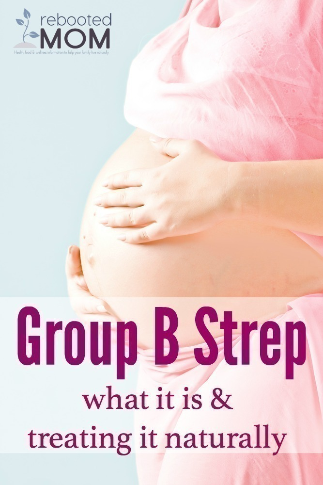Group B Strep - What it is and treating it naturally