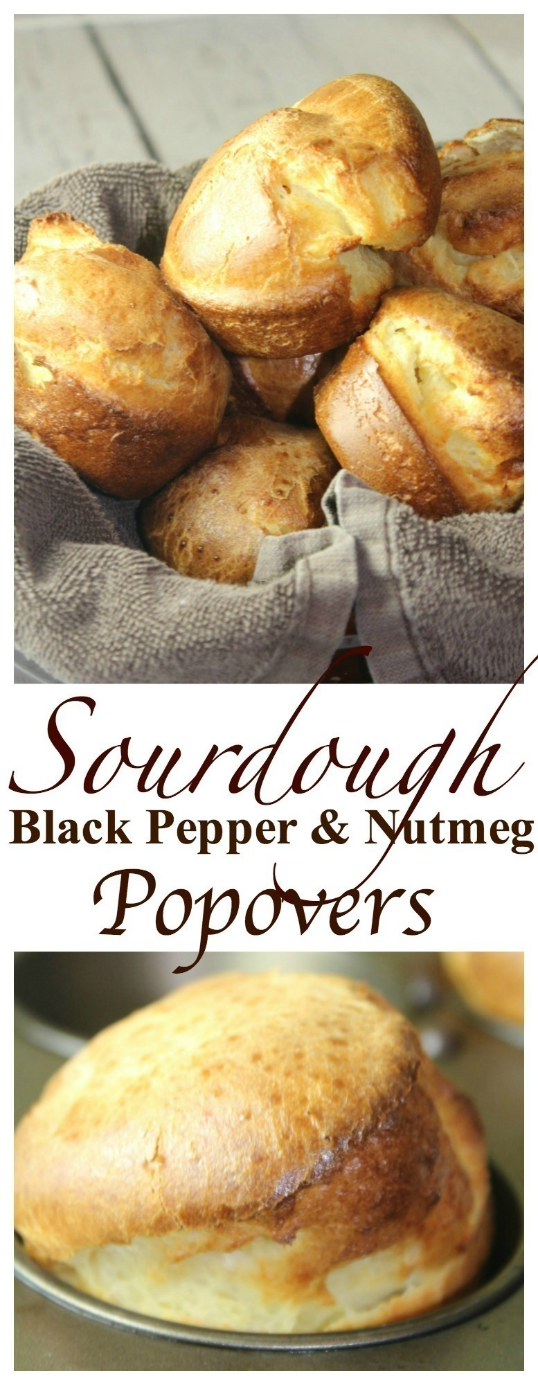 Sourdough Black Pepper & Nutmeg Popovers are a great way to use up too much Sourdough Starter – if you have been feeding your starter on the counter in your home and have TOO much to use… give these a try.