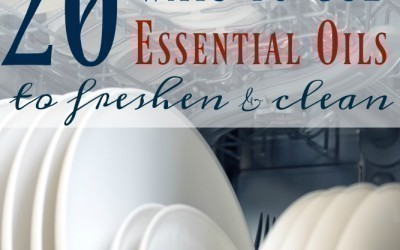 20 Ways to use Essential Oils to Freshen & Clean