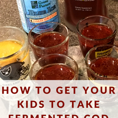 How to Get your Kids to Take Fermented Cod Liver Oil