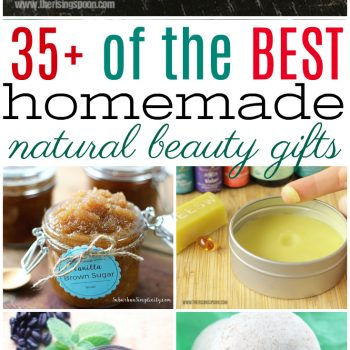 Over 35 of the BEST Homemade Natural Beauty Gift Ideas